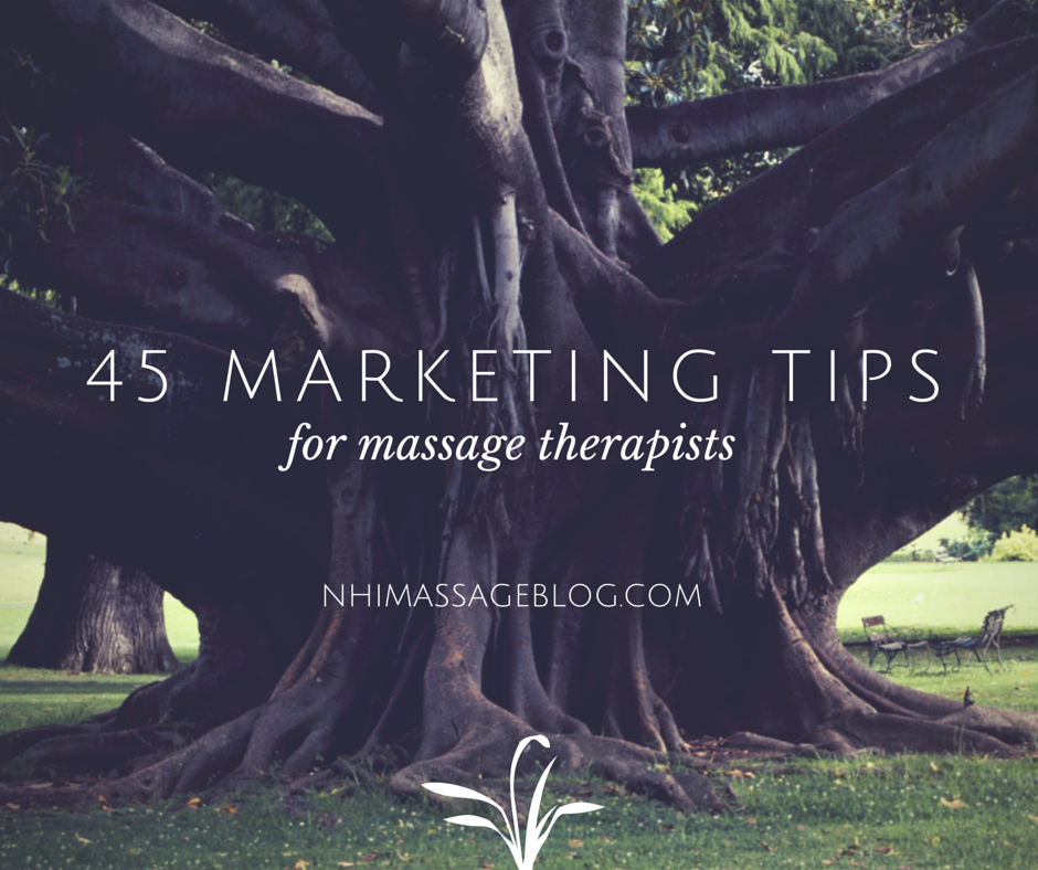 45 Marketing Tips for Massage Therapists